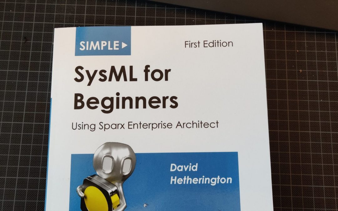 Simple SysML for Beginners: Using Sparx Enterprise Architect – Print on Demand