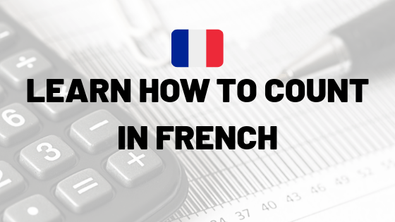 Learn how to count in French