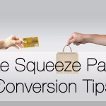 High Converting Squeeze Page Tips – 8 tricks to help in your quest for leads