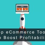 11 Top eCommerce Tools to Boost Your eShops Profitability – list not to miss