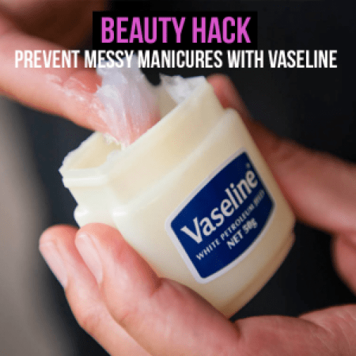 Prevent messy manicures with Vaseline