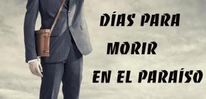 Críticas creativas: 'Días para morir en el paraíso'