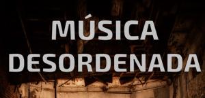 Crítica creativa: 'Música desordenada'