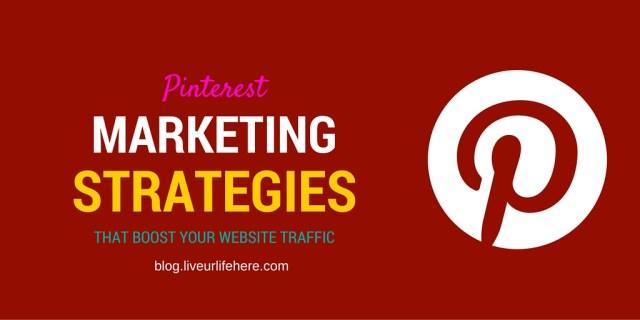 Pinterest Marketing Strategies That boost website traffic