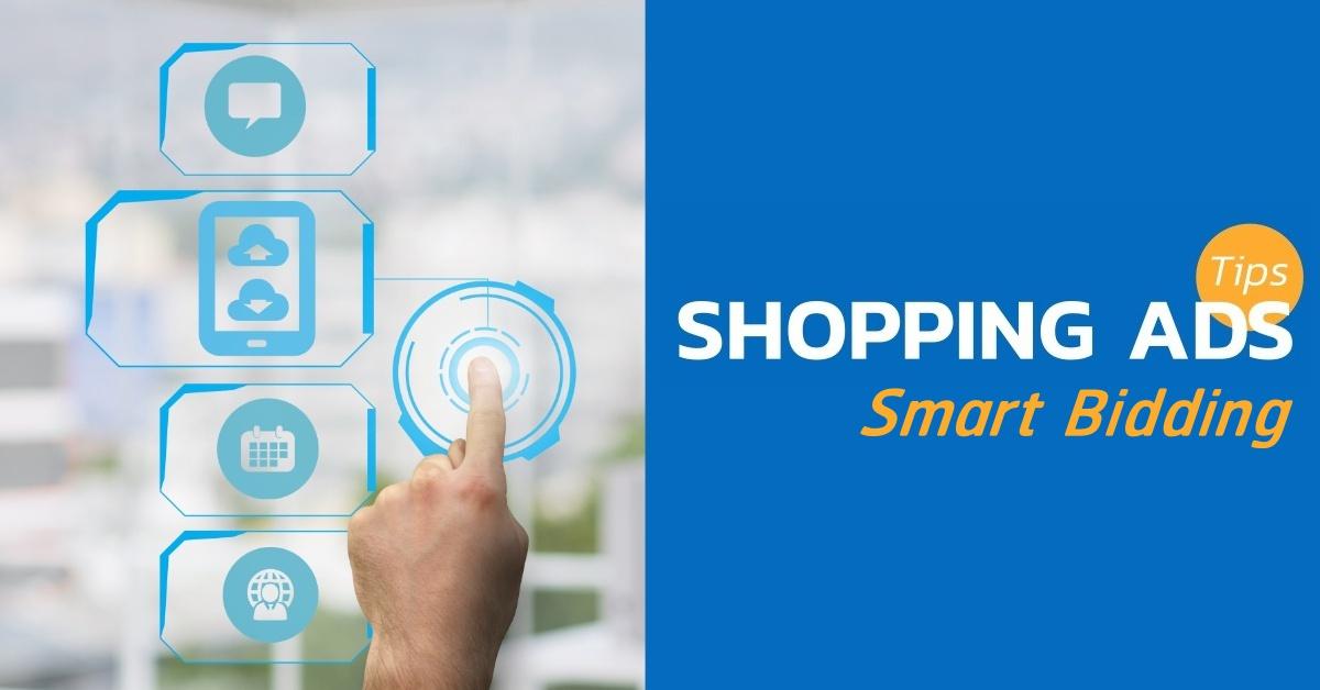 Smart Bidding คืออะไร ทำไมถึงสำคัญกับการลงโฆษณา Google Shopping