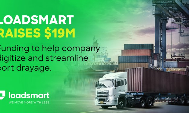 [NEWS] Loadsmart Announces $19 Million Investment for Major Drayage Initiative with Maersk and Ports America