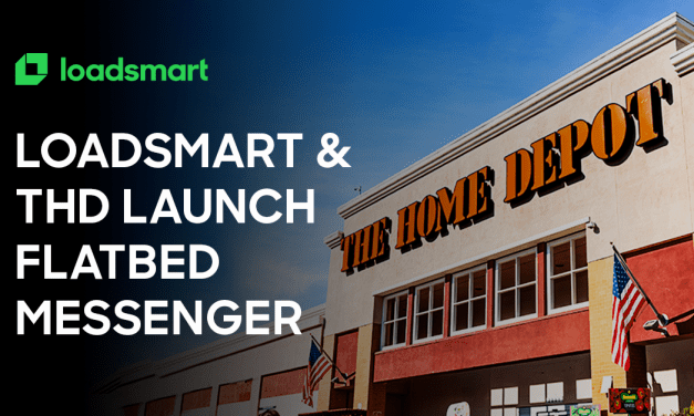 Loadsmart Launches Flatbed Messenger in Partnership with The Home Depot