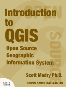 Introduction to QGIS - Open Source Geographic Information System by Scott Madry