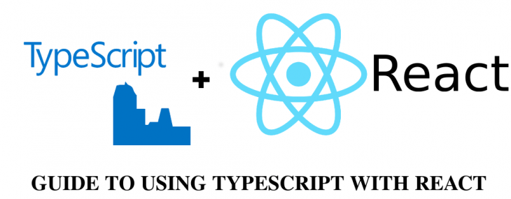 A Guide To Using TypeScript With React