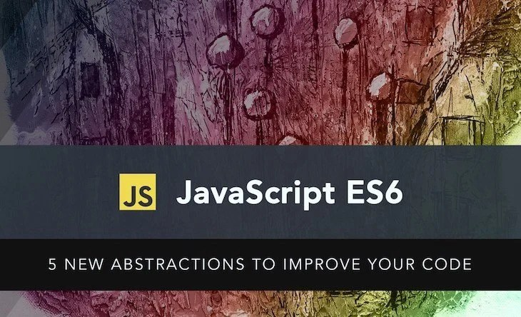 JavaScript ES6 Abstractions