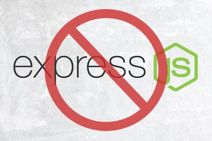Forget Express.js