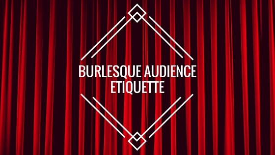 burlesque audience etiquette.jpg