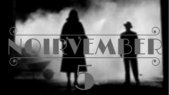 Noirvember - Day 5