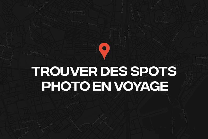 Comment trouver des spots photo en voyage ?