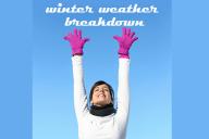 winter weather breakdown