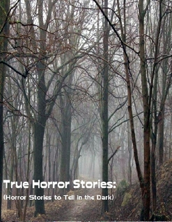 True Horror Stories by Sean Mosley