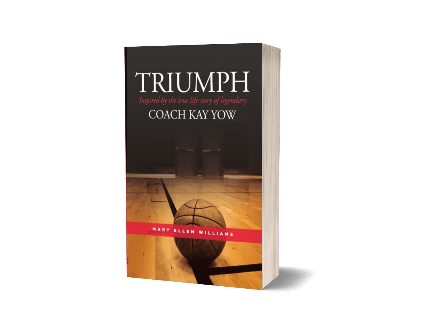 TRIUMPH: Inspired by the true life story of legendary Coach Kay Yow