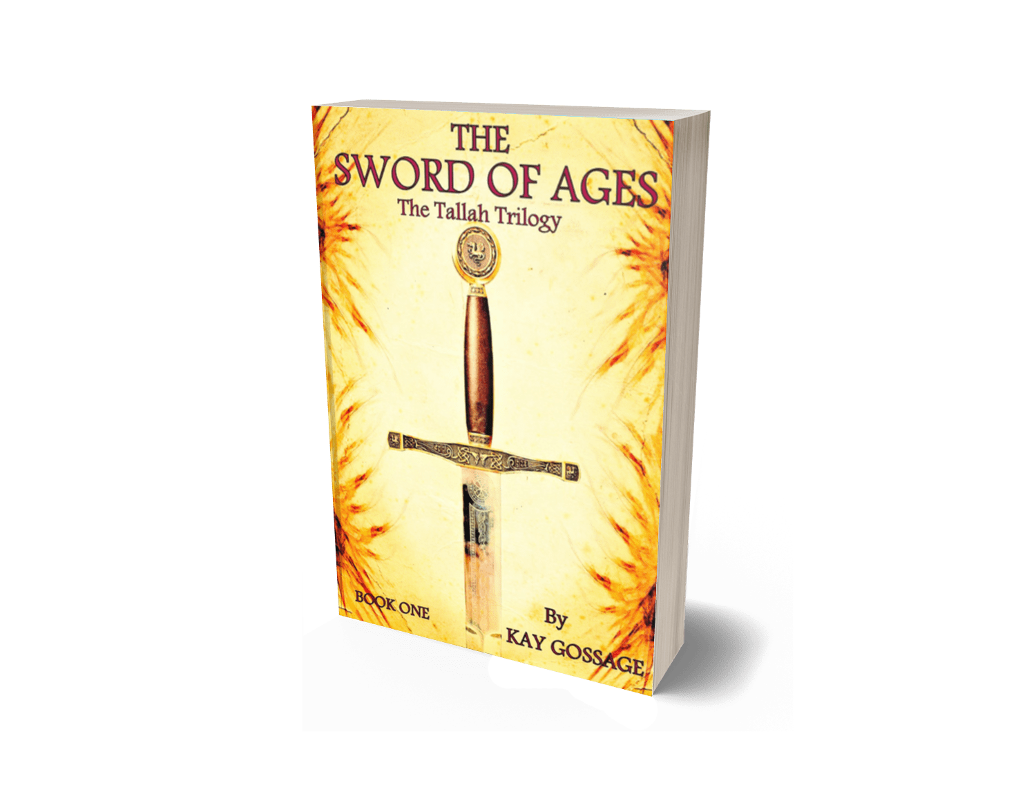 The Sword of Ages: The Tallah Trilogy: Book One
