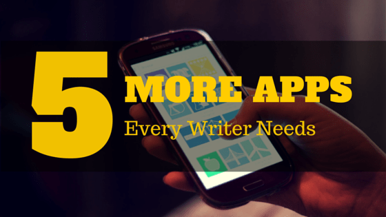 5 Apps For Every Writer