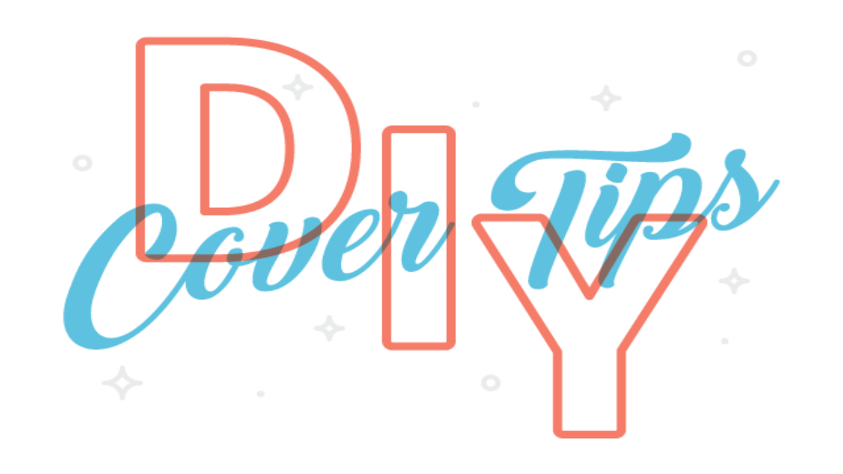 The 6 DIY Cover Tips You Need for Your Book