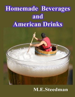 Homemade Beverages And American Drinks