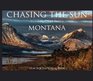 Chasing The Sun Montana Glacier National Park