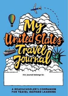 My United States Travel Journal By Carolyne Cole