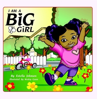 I Am A Big Girl by Estella Johnson