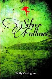 Silver Follows By Emily Covington