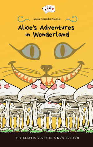 Alices Adventures in Wonderland front cover created with Canva