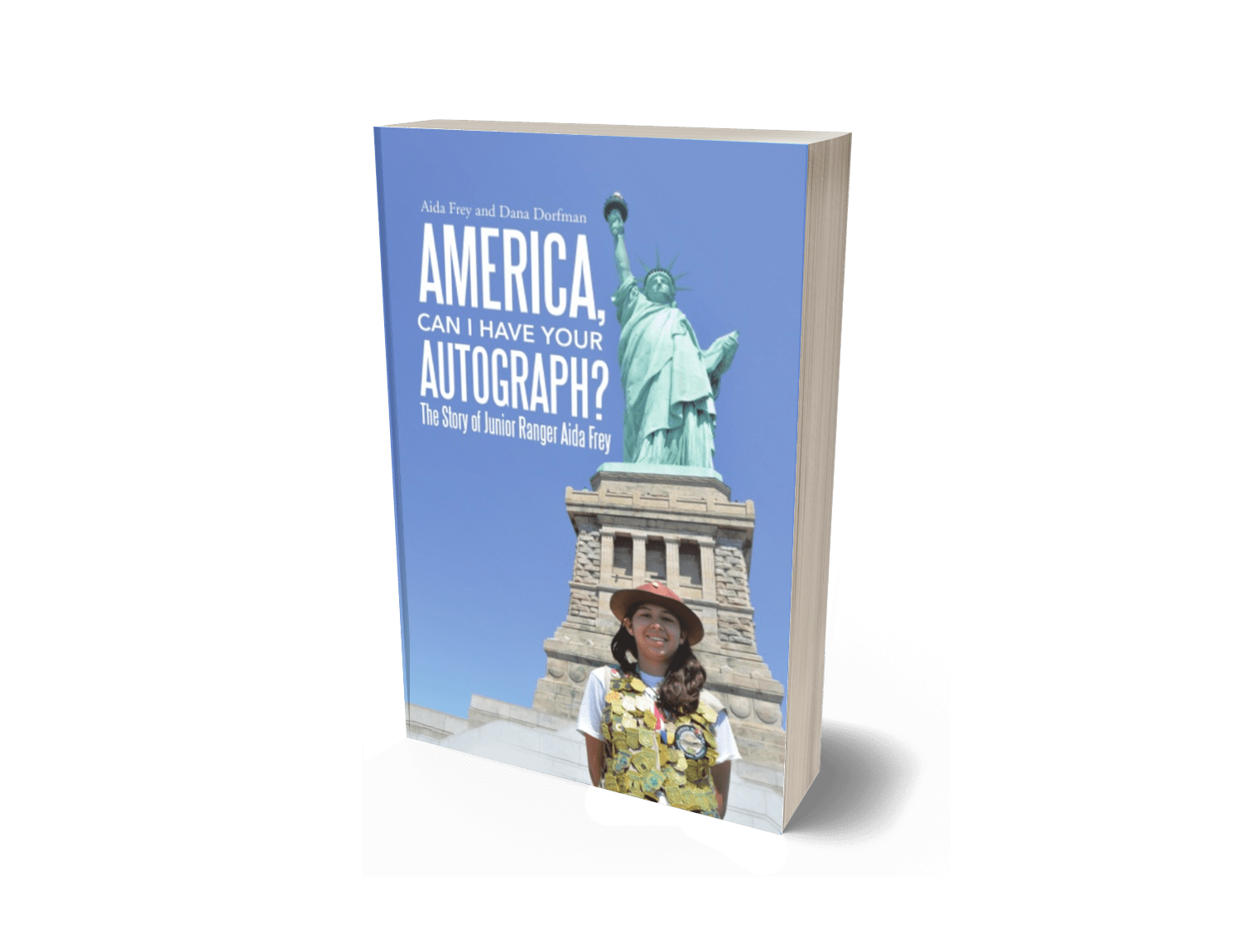 America, Can I Have Your Autograph?: The Story of Junior Ranger Aida Frey
