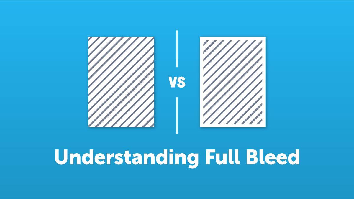 Understanding Full Bleed Printing