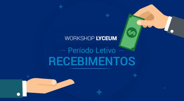 Workshop Lyceum: Dia a Dia do Período Letivo – Recebimentos