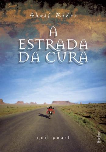 livros-sobre-motos-Ghost-Rider-a-Estrada-da-Cura-neil-peart