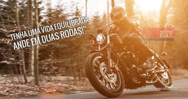 Frases de Moto: Tenha uma vida equilibrada, ande em duas rodas!