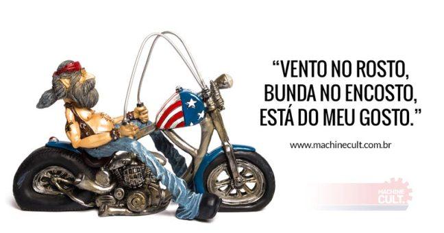 Frases de Moto: Frases de moto Vento no rosto, bunda no encosto, está do meu gosto.