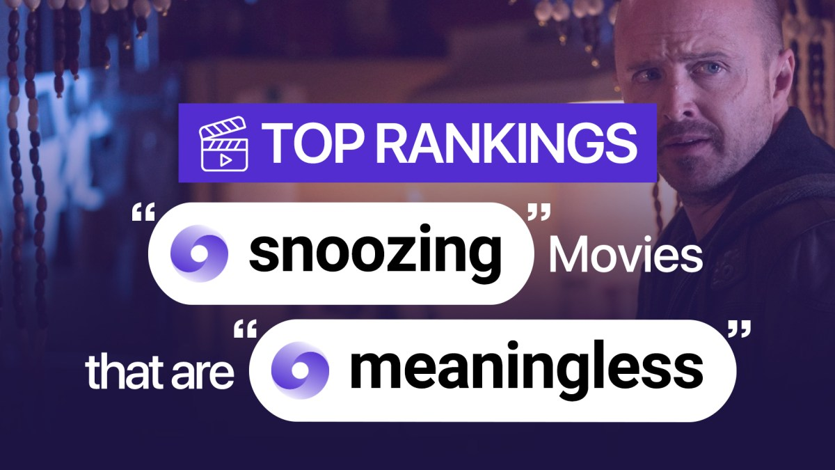 snoozing movies that are meaningless