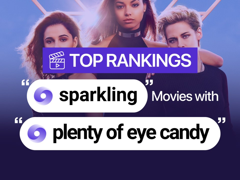 sparkling movies with plenty of eye candy