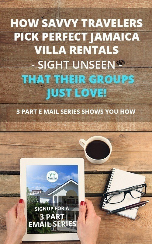 3 Part Email Series to show you how to pick the perfect Jamaica villa rental for your group
