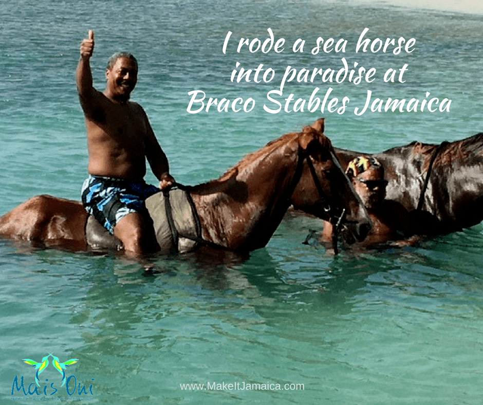 I rode a seahorse into paradise at Braco Stables Jamaica