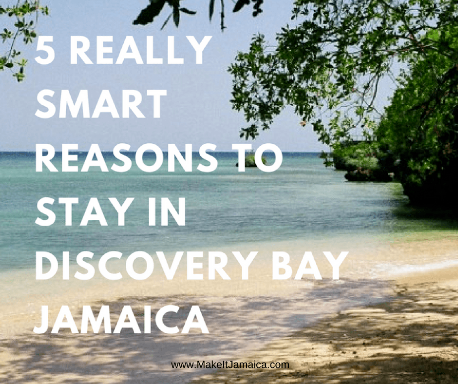 5 Really Smart Reasons to Stay in Discovery Bay Jamaica