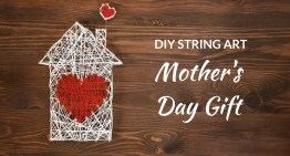 Mother's Day Gift Ideas – String Art