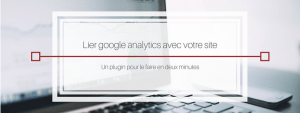 Comment lier google analytics à votre site wordpress