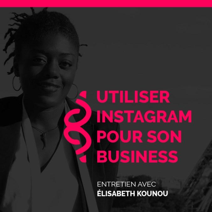 """Elisabeth Kounou - Interview """"Instagram pour les entreprises"""""""