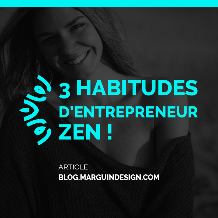 3 habitudes dentrepreneur zen
