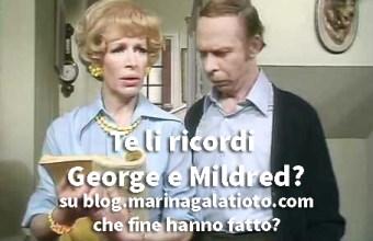 George e Mildred, te li ricordi? Che fine hanno fatto?