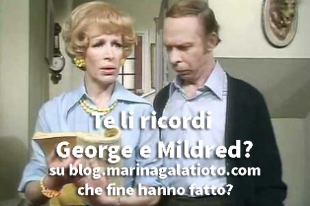 Te li ricordi George e Mildred