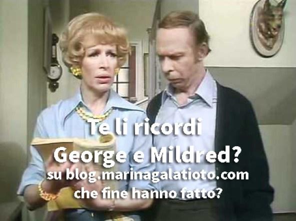 Te li ricordi George e Mildred