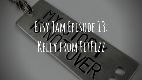 Etsy Jam Episode 13: Kelly from FitFizz