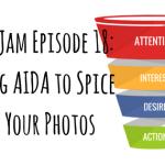 Etsy Jam Episode 18: Using AIDA to Spice Up Your Photos